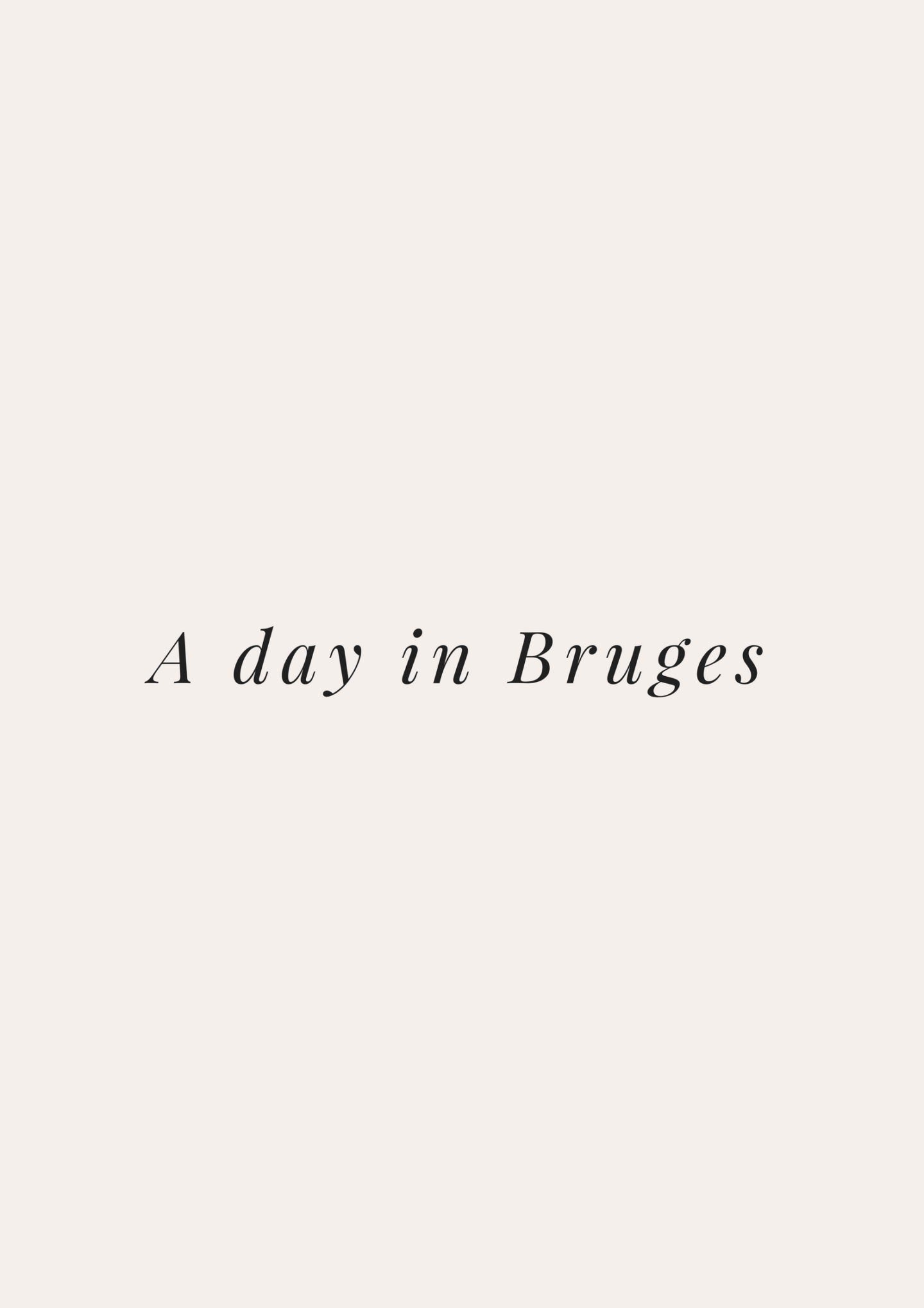 A Day In: Bruges (Belgium)