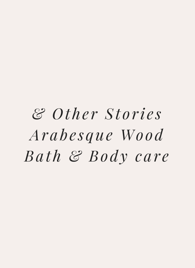 And Other Stories Arabesque Wood Bath & Body care