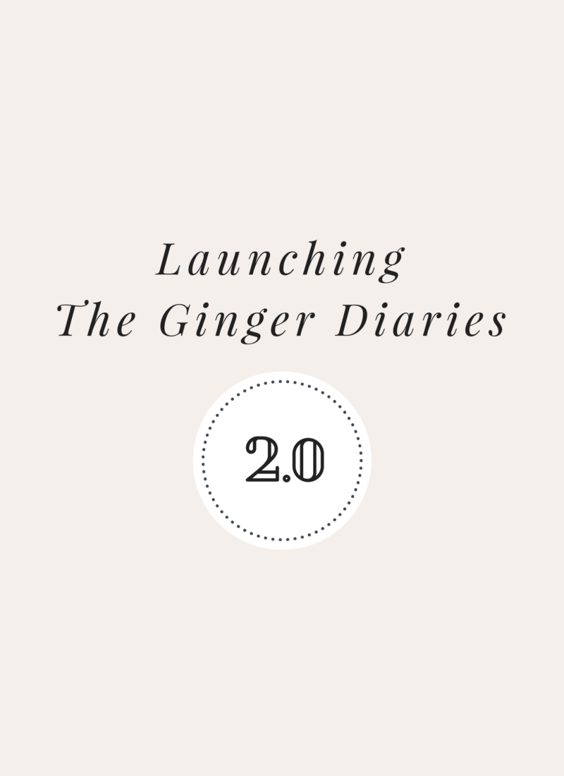 Launching The Ginger Diaries 2.0